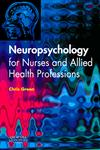 Neuropsychology for Nurses and Allied Health Professionals,044310106X,9780443101069
