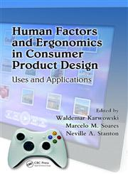 Human Factors and Ergonomics in Consumer Product Design Uses and Applications,1420046241,9781420046243