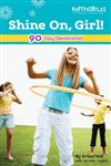 Shine On, Girl! Devotions for Girls,0310711444,9780310711445