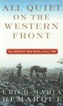 All Quiet on the Western Front [The Greatest War Novel of All Time] 1st Vallantine Books Edition,0449213943,9780449213940