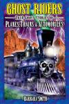 Ghost Riders Planes, Trains & Automobiles,189487756X,9781894877565