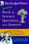 The New York Times Second Book of Science Questions and Answers 225 New, Unusual, Intriguing, and Just Plain Bizarre Inquiries Into Everyday Scientific Mysteries,0385722583,9780385722582