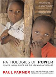 Pathologies of Power Health, Human Rights, and the New War on the Poor : With a New Preface By the Author,0520243269,9780520243262