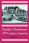 Families & Farmhouses in 19th-Century America,0195044754,9780195044751
