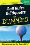 Golf Rules & Etiquette for Dummies,076455333X,9780764553332