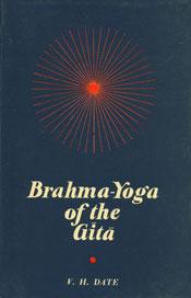 Brahma-Yoga of the Gita 1st Edition,8121503442,9788121503440