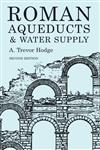 Roman Aqueducts and Water Supply 2nd Edition,0715631713,9780715631713