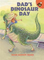 Dad's Dinosaur Day,0689826117,9780689826115