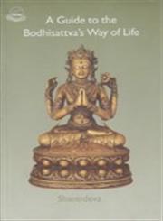A Guide to the Bodhisattava's Way of Life = Sanskrit Bodhisattvacharyavatara = Tibetan : Byang-Chub Sems-Pa'i Spyod-Pa-La 'Jug-Pa,8185102597,9788185102597