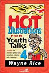 Hot Illustrations for Youth Talks 4 Another 100 Attention-Getting Tales, Narratives & Stories With a Message,0310236193,9780310236191