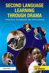 Second Language Learning through Drama Practical Techniques and Applications,041559779X,9780415597791