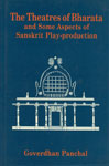 The Theatres of Bharata and Some Aspects of Sanskrit Play-Production 1st Edition,8121506611,9788121506618