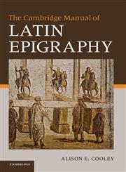 The Cambridge Manual of Latin Epigraphy,0521840260,9780521840262