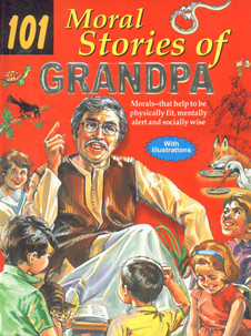 101 Moral Stories of Grandpa [Morals-that Help to be Physically Fit, Mentally Alert and Socially Wise] 9th Edition,8181334671,9788181334671