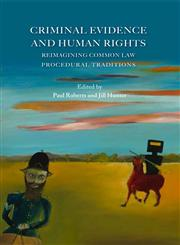 Criminal Evidence and Human Rights Reimagining Common Law Procedural Traditions,1849461724,9781849461726