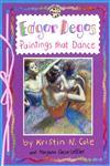 Edgar Degas Paintings That Dance,0448425203,9780448425207
