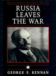 Russia Leaves the War Soviet-American Relations, 1917-1920,0691008418,9780691008417