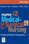 Study Guide for Phipps' Medical-Surgical Nursing Health and Illness Perspectives,0323031714,9780323031714
