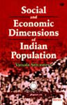 Social and Economic Dimensions of Indian Population 1st Edition,8186771190,9788186771198