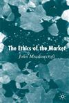The Ethics of the Market,1403921040,9781403921048