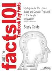 Studyguide for The United States and Canada The Land of The People by Quastler, ISBN 9780072356779,1428822887,9781428822887