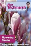Alan Titchmarsh How to Garden Flowering Shrubs,1846074029,9781846074028