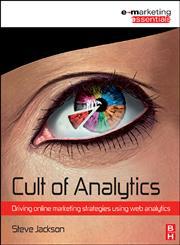 Cult of Analytics Driving Online Marketing Strategies Using Web Analytics,1856176118,9781856176118