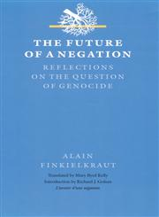 Future of a Negation Reflections on the Question of Genocide,0803220006,9780803220003