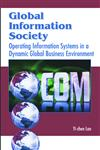 Global Information Society Operating Information Systems in a Dynamic Global Business Environment,1591403065,9781591403067