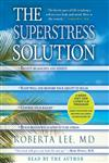 The SuperStress Solution 4-week Diet and Lifestyle Program Abridged Edition,0307706885,9780307706881