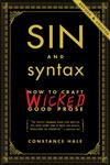 Sin and Syntax How to Craft Wicked Good Prose,0385346891,9780385346894