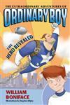 The Extraordinary Adventures of Ordinary Boy, Book 1 The Hero Revealed,0060774665,9780060774660