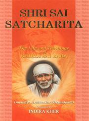 Shri Sai Satcharita The Life and Teachings of Shirdi Sai Baba,8120721535,9788120721531