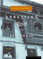 Arresting God in Kathmandu,0618043713,9780618043712