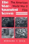 The Star-Spangled Screen The American World War II Film,0813108853,9780813108858