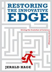 Restoring the Innovative Edge Driving the Evolution of Science and Technology,0804774803,9780804774802