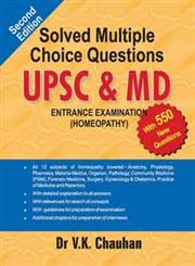 Solved Multiple Choice Questions UPSC & MD Entrance Examination, Vol. 1 All 12 Subjects of Homeopathy Covered : Anatomy, Pathalogy, Community Medicine (PSM), Forensic Medicine, Surgey, Gynecology & Obstetrics, Practice of Medicine & Repertory ,Organon, Materia Medica, Pharmacy , Physiology) 2nd Edition,8131911667,9788131911662
