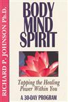 Body Mind Spirit Tapping the Healing Power Within You, A 30 Day Program,0892434503,9780892434503