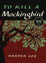 To Kill a Mockingbird 50th Anniversary Edition,0061743526,9780061743528