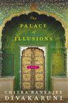 The Palace of Illusions A Novel : Divakaruni has given Draupadi a Powerful voice Outlook 1st Published,0330458531,9780330458535
