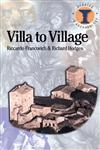 Villa to Village The Transformation of the Roman Countryside,0715631926,9780715631928