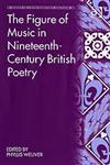 The Figure of Music in Nineteenth-Century British Poetry,0754605477,9780754605478