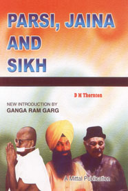 Parsi, Jaina and Sikh Some Minor Religious Sects in India Reprint