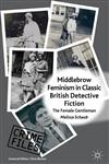 Middlebrow Feminism In Classic British Detective Fiction The Female Gentleman,1137276959,9781137276957