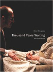 Thousand Years Waiting, and Other Plays,0857420208,9780857420206