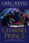 The Charnel Prince Continuing the Saga of the Kingdoms of Thorn and Bone,0345440714,9780345440716