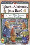 Where Is Christmas, Jesse Bear?,0689862334,9780689862335