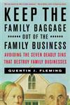 Keep the Family Baggage Out of the Family Business Avoiding the Seven Deadly Sins That Destroy Family Businesses,0684856042,9780684856049