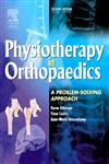 Physiotherapy in Orthopaedics A Problem-Solving Approach 2nd Edition,0443074062,9780443074066