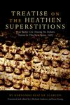 Treatise on the Heathen Superstitions Taht Today Live Among the Indians Native to This New Spain, 1629,0806120312,9780806120317